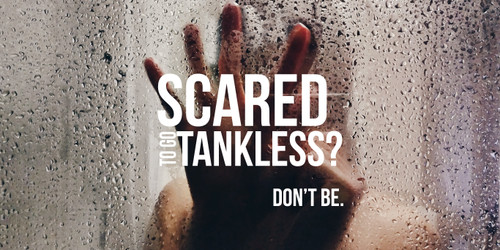 Scared to Go Tankless?