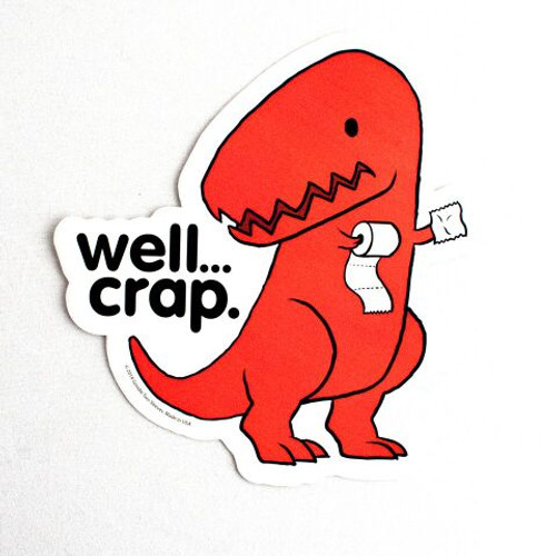 Well Crap Dino Sticker