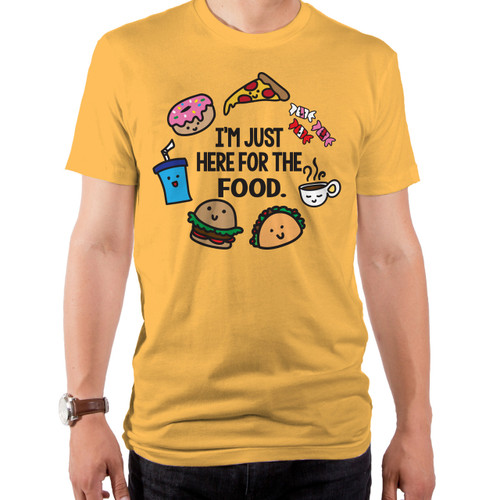 I'm Just Here For Food T-Shirt