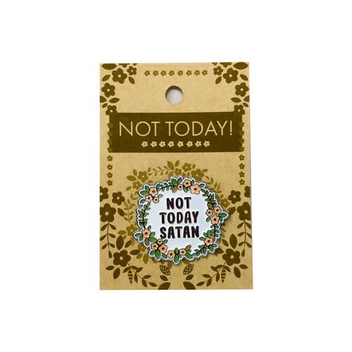 Not Today Satan Lapel Pin