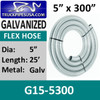 "5"" x 300"" .015 Galvanized Exhaust Flex Hose G15-5300"