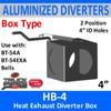 "HB-4 2 Position Heat Exhaust Diverter Box 4"""