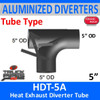 "HDT-5A 2 Position 5"" Heat Exhaust Diverter Tube"