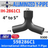 "598286C1 International 9300 5""to 4"" Exhaust Y-Pipe IH-286C1"