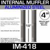 IM-418 4 inch x 18 inch Internal Exhaust Baffle Tube (Pair)