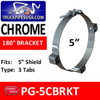 "5"" Chrome Heat Shield Bracket PG-5CBRKT"