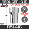 """5"""" ID to 4"""" ID Exhaust Reducer Chrome"""