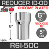 """6"""" ID to 5"""" OD Exhaust Reducer Chrome"""