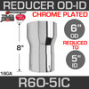 """6"""" OD to 5"""" ID Exhaust Reducer Chrome"""