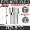 """7"""" ID to 5"""" OD Exhaust Reducer Chrome R7I-5OC"""