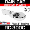 3 inch Chrome Plated Exhaust Rain Cap RC-300C