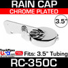 3.5 inch Chrome Plated Exhaust Rain Cap RC-350C