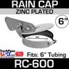 6 inch Zinc Plated Exhaust Rain Cap RC-600