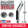 "6"" x 36"" Bullhorn Chrome Monster Stack Reduced to 5"" OD"