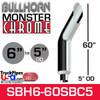"6"" x 60"" Bullhorn Chrome Monster Stack Reduced to 5"" OD"