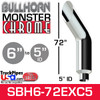 """6"""" x 72"""" Bullhorn Chrome Monster Stack Reduced to 5"""" ID"""