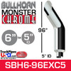 """6"""" x 96"""" Bullhorn Chrome Monster Stack Reduced to 5"""" ID"""