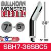 "7"" x 36"" Bullhorn Chrome Monster Stack Reduced to 5"" OD"
