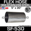 """5"""" x 30"""" .018 304 Stainless Steel Flex Exhaust Hose SF-530"""