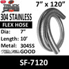 """7"""" x 120"""" 304 Stainless Steel Flex Exhaust Hose SF-7120"""