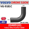 20489181 Volvo 90 Degree Chrome Exhaust Elbow VG-9181C