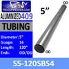 """S5-120SBS4 5"""" x 120"""" Straight Cut 409 Stainless Steel 16 Gauge"""
