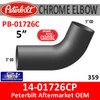 14-01726CP Peterbilt 359 Exhaust 5 inch chrome elbow 67 degree