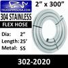 "2"" X 25"" Type 304 Stainless Steel Flex Hose Roll 302-2020"