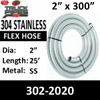 "2"" X 25"" Type 304 Stainless Steel Flex Hose Roll 302-2020"