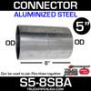 """5"""" x 8"""" Aluminized Exhaust Connector OD-OD S5-8SBA"""