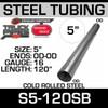 "5"" x 120"" Straight Cold Roll Steel Exhaust Tubing OD-OD S5-120SB"