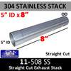 """304 Stainless Exhaust Stack 5"""" x 8"""" Straight Cut ID-OD End 11-508S"""