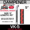 """QP-5LC or VK-5 Internal Dampener 5"""" x 45"""" Add to your Pipe"""
