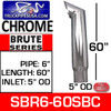 "6"" x 60"" Brute Chrome Exhaust Tip with 5"" OD Bottom SBR6-60SBC"