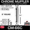 "CM-66C Chrome Muffler 6"" ID IN-6"" ID OUT x 51"" Long"
