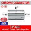 "4 inch Chrome Exhaust Coupler ID-ID 8"" Long CP-48C"