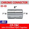 "7 inch Chrome Exhaust Coupler ID-ID 8"" Long CP-78CA"