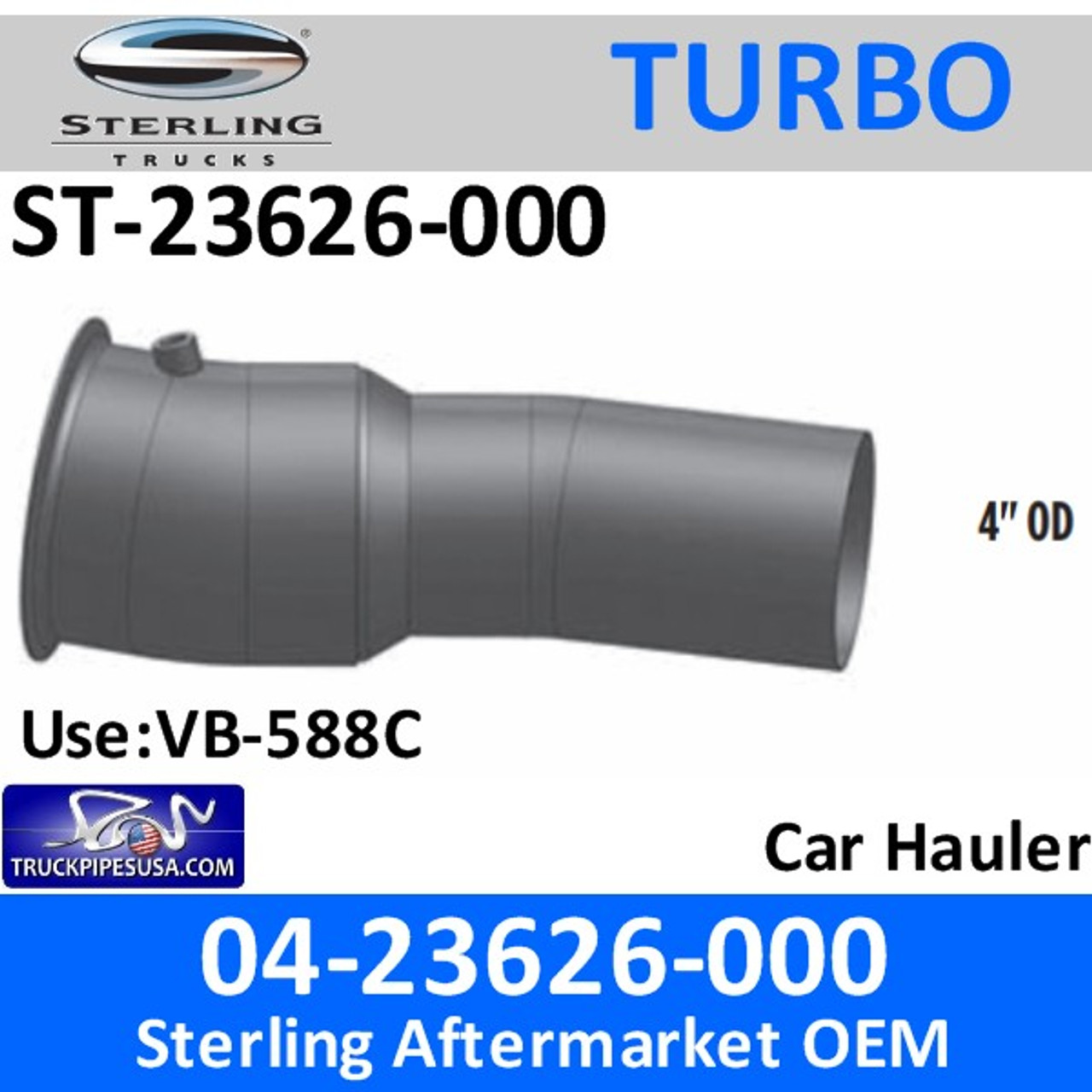04-23626-000 Sterling Car Hauler Turbo Pyro Pipe ST-23626-000