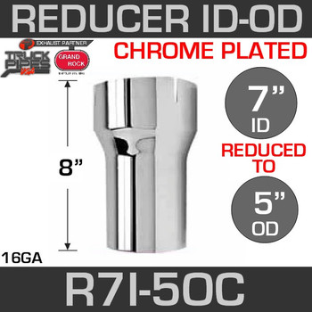 "7"" ID to 5"" OD Exhaust Reducer Chrome R7I-5OC"