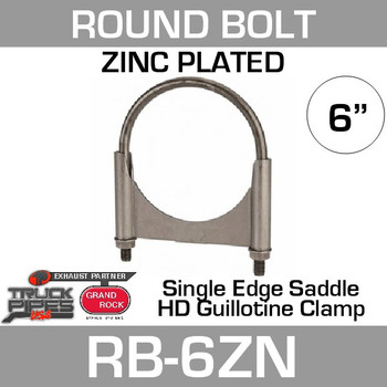 "6"" Round Bolt Single Saddle Exhaust Clamp- Zinc Plated RB-6ZN"