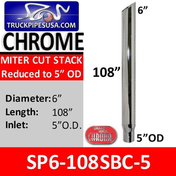 "6"" x 108"" Miter Cut Chrome Exhaust Stack Reduced to 5"" OD SP6-108SBC"