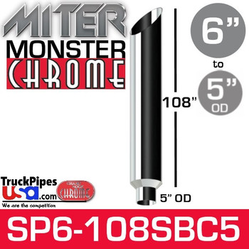 "6"" x 108"" Miter Cut Chrome Monster Stack Reduced to 5"" OD"