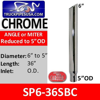 "SP6-36SBC | 6"" x 36"" Angle or Miter Cut Chrome Stack Reduced to 5"" OD"