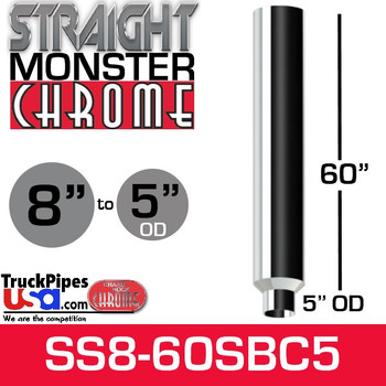 "8"" x 60"" Straight Chrome Monster Stack Reduced to 5"" OD Bottom"