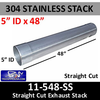"304 Stainless Exhaust Stack 5"" x 48"" Straight Cut ID End 11-548 SS"
