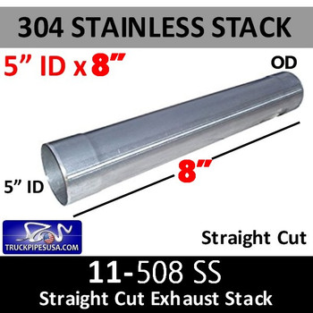 "304 Stainless Exhaust Stack 5"" x 8"" Straight Cut ID-OD End 11-508S"
