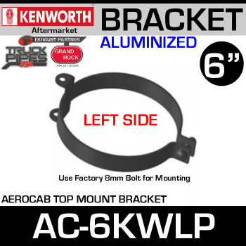 "6"" Kenworth Left Side Aerocab Top Mount Bracket AC-6KWLP"