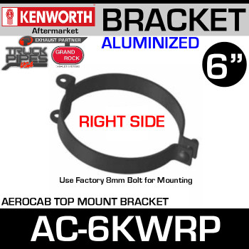 "6"" Kenworth Right Side Aerocab Top Mount Bracket AC-6KWRP"