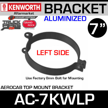 "7"" Kenworth Left Side Aerocab Top Mount Bracket AC-7KWLP"