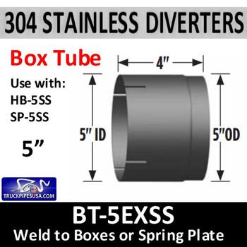"""BT-5EXSS BT-5EXSS 5"""" ID 304 Stainless Steel Weld to SS Diverter Box"""